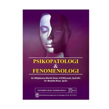 EGC Psikopatologi & Fenomenologi by Dr. Witjaksana Martin Roan & Dr. Waskita Roan Buku Edukasi & Referensi