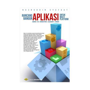 harga INFORMATIKA Rancang Bangun Aplikasi Multiplatform Buku Digital Media by Nazruddin Safaat H Putih Blibli.com