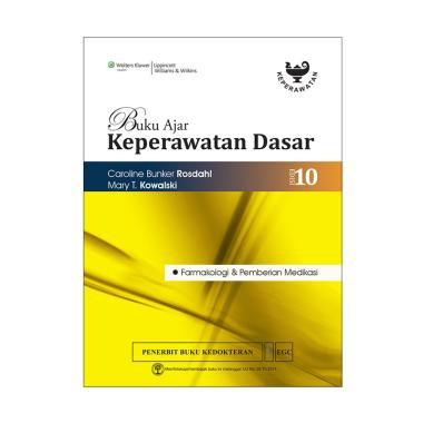 EGC Buku Ajar Keperawatan Dasar Rosdahl Edisi 10 Farmakologi & Pemberian Medikasi Buku Edukasi