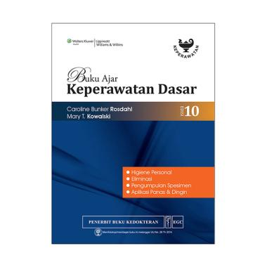 EGC Buku Ajar Keperawatan Dasar Rosdahl Edisi 10 Higiene Personal by Caroline Bunker Rosdahl & Mary T Kowalski Buku Edukasi dan Referensi