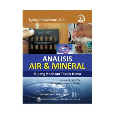 EGC Analisis Air & Mineral Bidang Keahlian Teknik Kimia Buku Edukasi