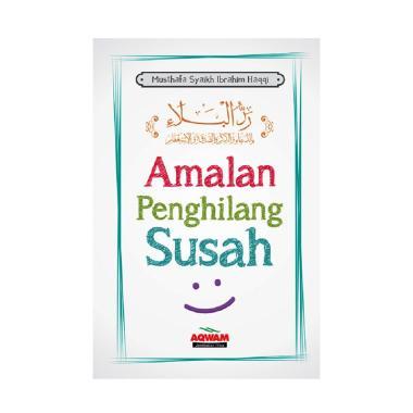 harga Aqwam Amalan Penghilang Susah Buku Religi Putih Blibli.com