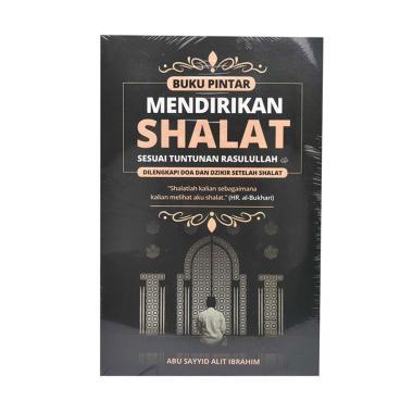 harga Buku Pintar Mendirikan Shalat Sesuai Tuntunan Rasulullah Blibli.com