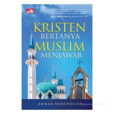 Ahmad Nurcholish - Kristen Bertanya Muslim Menjawab