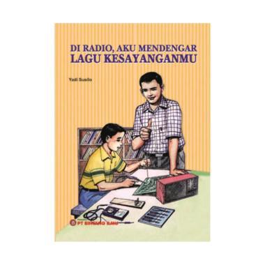 harga Bintang Ilmu Di Radio, Aku Mendengar Lagu Kesayanganmu by Yadi Susilo Buku Bacaan Anak Blibli.com