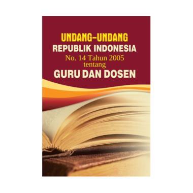 harga Media Komunikasi Undang-Undang Republik Indonesia No. 14 Tahun 2005 Tentang Guru Dan Dosen Buku Perundangan Blibli.com