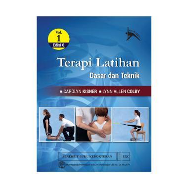 EGC Terapi Latihan Dasar dan Teknik Edisi 6 Vol.1 by Carolyn Kisner & Lynn Allen ColbyBuku Edukasi