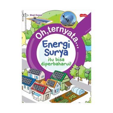 M&C Oh, Ternyata Energi Surya Itu Bisa Diperbaharui Buku Edukasi