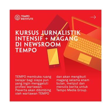 Tempo Institute Pelatihan Kursus Jurnalistik Intensif + Magang Di Newsroom TEMPO