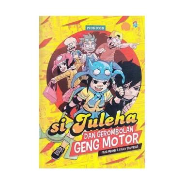 harga Bukune Si Juleha Dan Gerombalan Geng Motor by Faza Meong & Fauzy Zulvikar Buku Komik Blibli.com