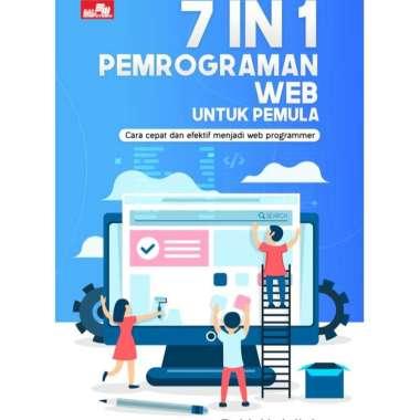 harga Gramedia Depok - 7 IN 1 PEMROGRAMAN WEB UNTUK PEMULA Blibli.com