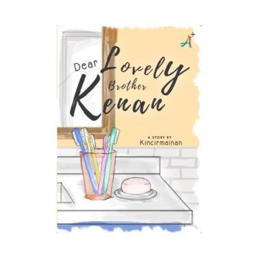 harga Aksara Plus Dear Lovely Brother Kenan by Kincirmainan Buku Novel Blibli.com