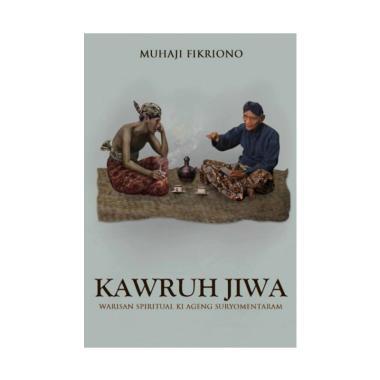 harga JAVANICA Kawruh Jiwa: Warisan Spiritual Ki Ageng Suryomentaram by Muhaji Fikriano Buku Religi Blibli.com