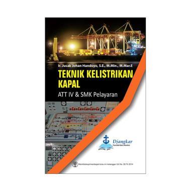 EGC Teknik Kelistrikan Kapal ATT IV & SMK Pelayaran by Ir. Jusak Johan Handoyo, S.E., M.Min., M.Mar.E Buku Edukasi dan Referensi