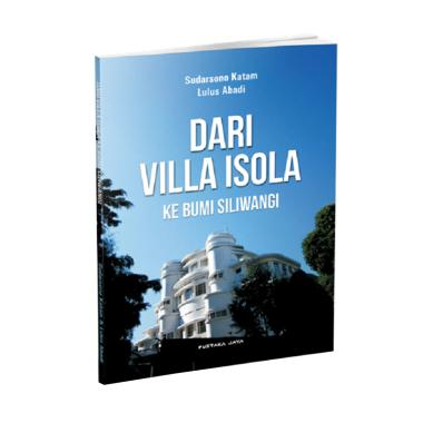 Pustaka Jaya Dari Villa Isola ke Bumi Siliwangi by Sudarsono Katam Buku Edukasi Sejarah