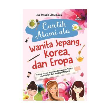 harga Diva Press Group Cantik Alami Ala Wanita Jepang Korea dan Eropa By Lisa Rossalia Buku Kecantikan & Fashion Blibli.com