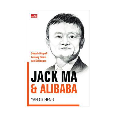 harga Elex Media Komputindo Jack Ma & Alibaba By Yan Qicheng Buku Biografi Blibli.com