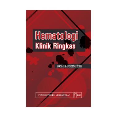EGC Hematologi Klinik Ringkas by Prof. DR. I Made Bakta Buku Referensi