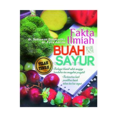 harga Penebar Plus+ Fakta Ilmiah Buah dan Sayur Buku Kesehatan Blibli.com