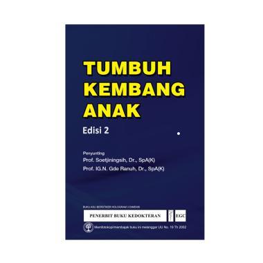 EGC Tumbuh Kembang Anak Edisi 2 by Prof. Soetjiningsih, Dr.,SpA(K), dkk Buku Edukasi