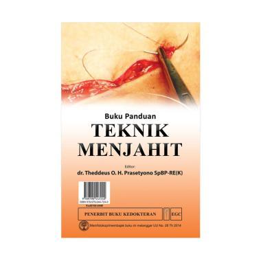 EGC Buku Panduan Teknik Menjahit by dr. Theddeus O.H. Prasetyono, SpBP-RE(K) Buku Edukasi dan Referensi