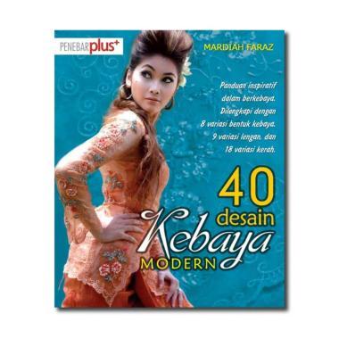 harga Penebar Plus+ 40 Desain Kebaya Modern by Mardiah Faraz Majalah Wanita Blibli.com