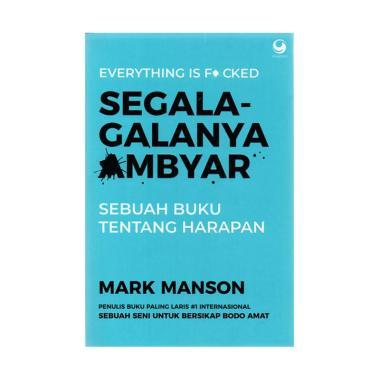 harga GRASINDO Segala-galanya Ambyar by Mark Manson Buku Self-Help Blibli.com