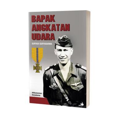 Kompas Bapak Angkatan Udara - Suryadi Suryadarma by Adityawarman Suryadarma Buku Biografi