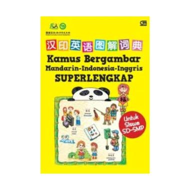 harga Kamus Bergambar Mandarin - Indonesia - Inggris Superlengkap MULTICOLOR Blibli.com