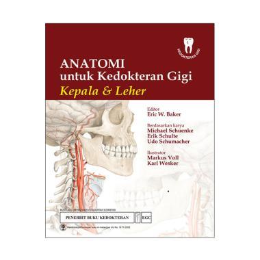EGC Anatomi untuk Kedokteran Gigi Kepala & Leher by Eric W. Baker Buku Edukasi