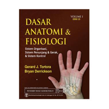 EGC Dasar Anatomi dan Fisiologi Volume 1 Edisi 13 Buku Edukasi