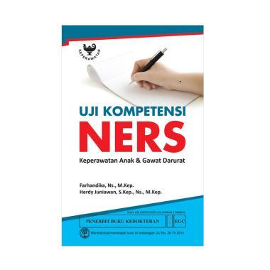 EGC Uji Kompetensi NERS Keperawatan Anak & Gawat Darurat by Farhandika, Ns., M.Kep., dkk Buku Edukasi