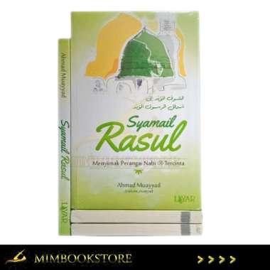 harga Penerbit Layar - Buku - Syamail Rasul: Menyimak Perangai Rasul Tercinta - Ahmad Muayyad Blibli.com