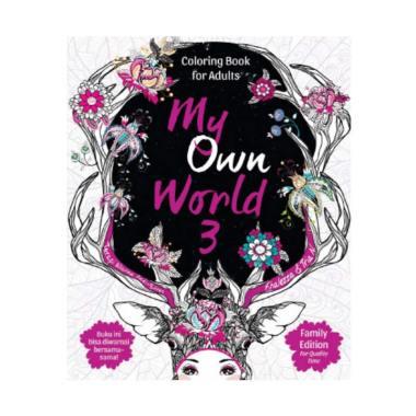 Renebook Family Edition My Own World 3 Coloring Book For Adults By Khalezza Tria N Buku Mewarnai Untuk Dewasa