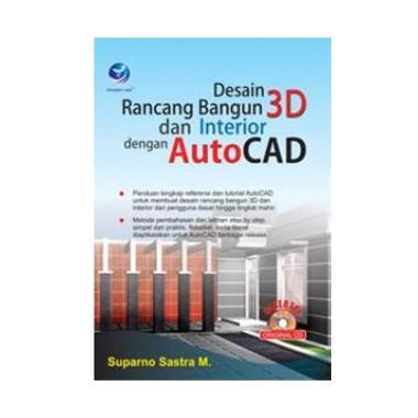harga Penerbit Andi Desain Rancang Bangun 3D dan Interior Dengan Auto CAD By Suparno Sastra M Buku Referensi +CD Blibli.com