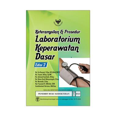 EGC Keterampilan & Prosedur Laboratorium Keperawatan Dasar Edisi 2 by Ns. Eny Kusyati, S.Kep, dkk Buku Edukasi
