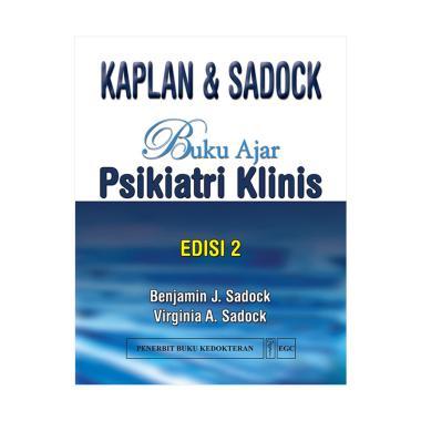EGC Buku Ajar Psikiatri Klinis Kaplan & Sadock Edisi 2 by Benjamin J. Sadock dan Virginia A. Sadock Buku Edukasi