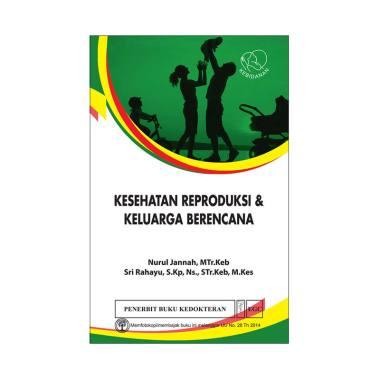 EGC Kesehatan Reproduksi & Keluarga Berencana by Nurul Jannah dan Sri Rahayu Buku Referensi