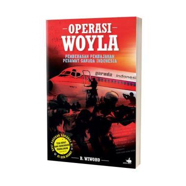 Kompas Operasi Woyla Pembebasan Pembajakan Pesawat Garuda Indonesia By B.Wiwoho Buku Sejarah