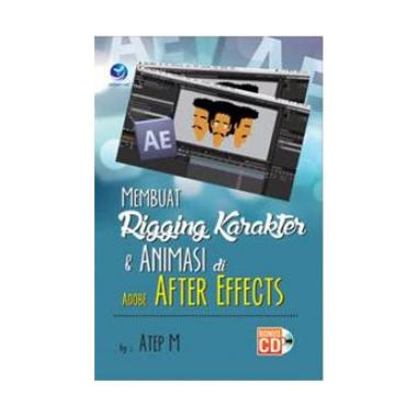 harga Penerbit Andi Membuat Rigging Karakter Dan Animasi Di Adobe After Effects+CD by Atep Muslim Buku Komputer Blibli.com