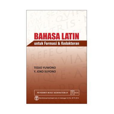 EGC Bahasa Latin untuk Farmasi & Kedokteran by Tedjo Yuwono Buku Referensi