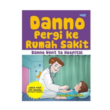 Jual Galangpress Danno Pergi Ke Rumah Sakit by Francisca Kartika Buku Cerita Anak Dwi