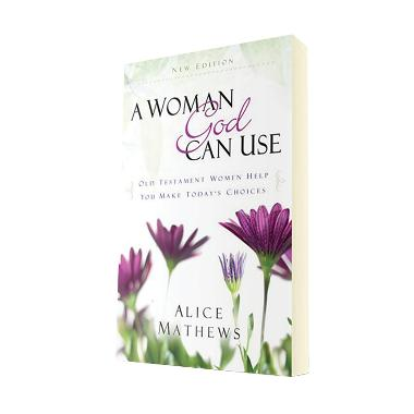 A Woman God Can Use by Alice Mathews Buku Agama