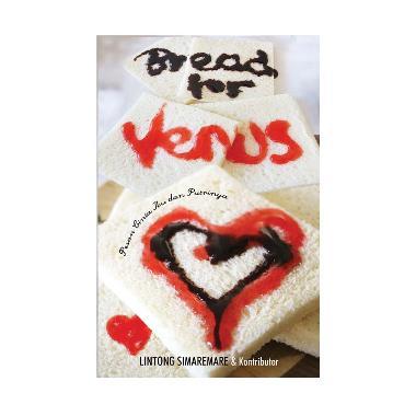 harga Bread for Venus Pesan Cinta Ibu dan Putrinya by Lintong Simaremare dan Kontributor Buku Pengembangan Diri Blibli.com