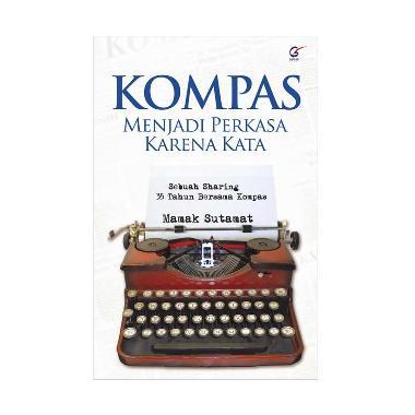 https://www.static-src.com/wcsstore/Indraprastha/images/catalog/medium/galangpress_kompas-menjadi-perkasa-karena-kata-by-mamak-sutamat-buku-bisnis_full03.jpg