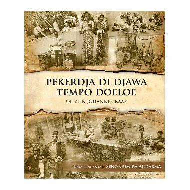 harga Pekerdja di Djawa Tempo Doeloe by Olivier Johannes Raap Blibli.com