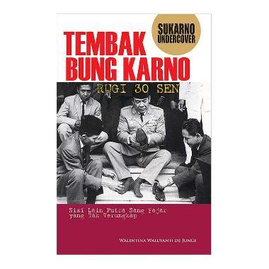 harga Tembak Bung Karno Rugi 30 Sen by Walentina Waluyanti de Jonge Blibli.com