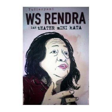 WS Rendra dan Teater Mini Kata by Yudiaryani Buku Sejarah & Budaya